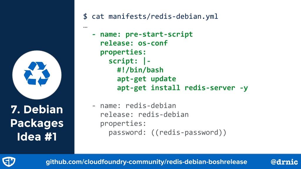 7. Debian Packages Idea #1 $ cat manifests/redi...