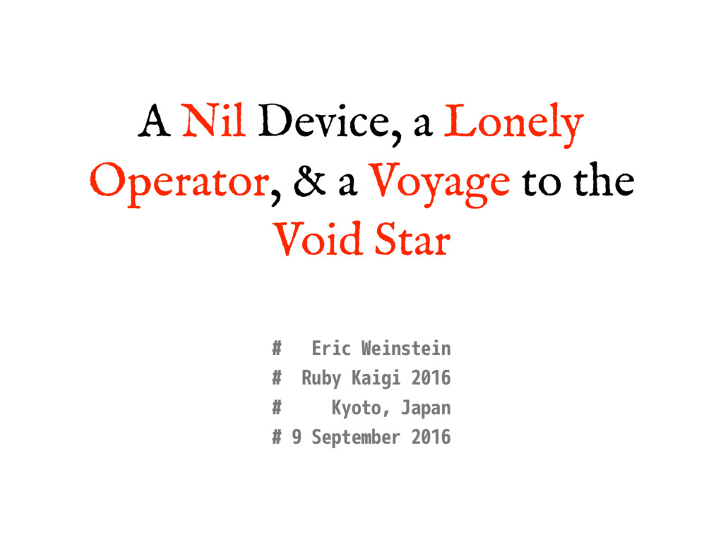 A Nil Device, a Lonely Operator, & a Voyage to ...