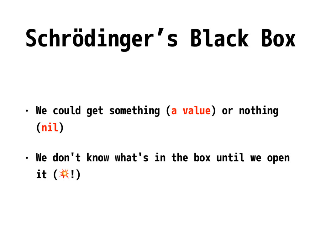 Schrödinger's Black Box • We could get somethin...