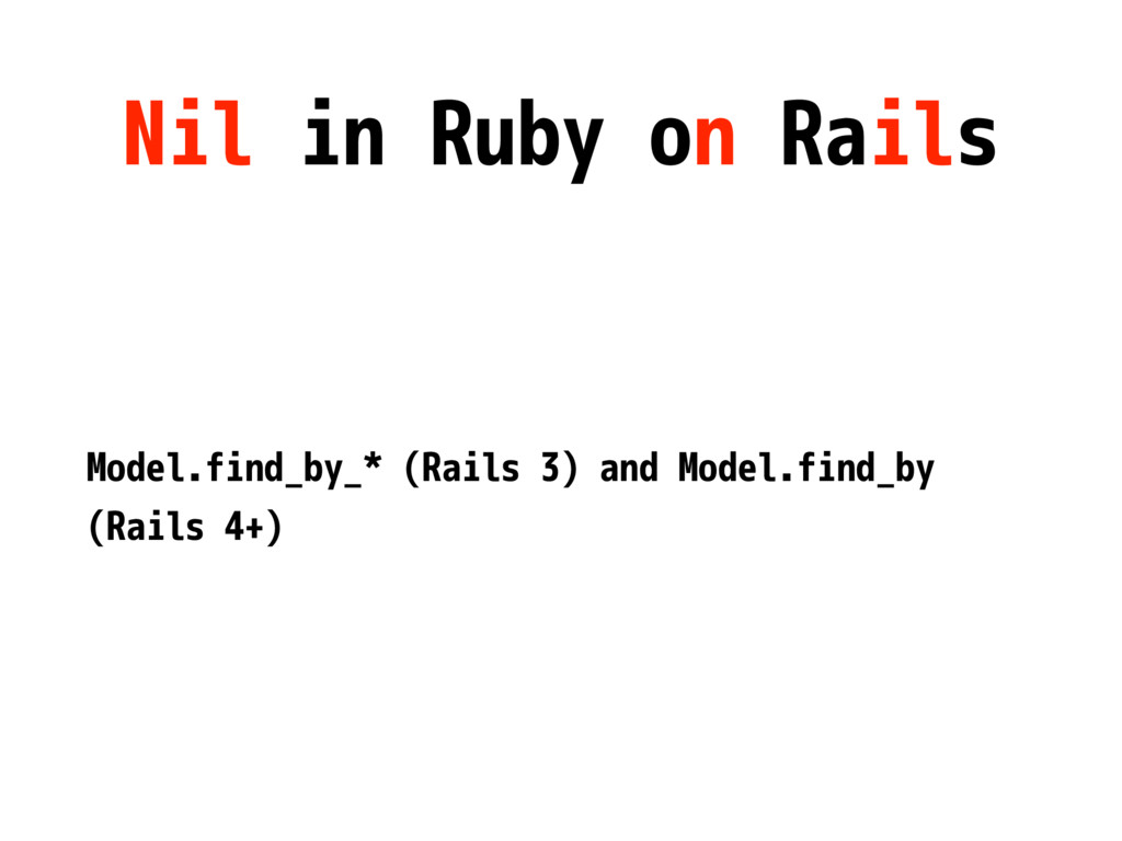 Nil in Ruby on Rails Model.find_by_* (Rails 3) ...