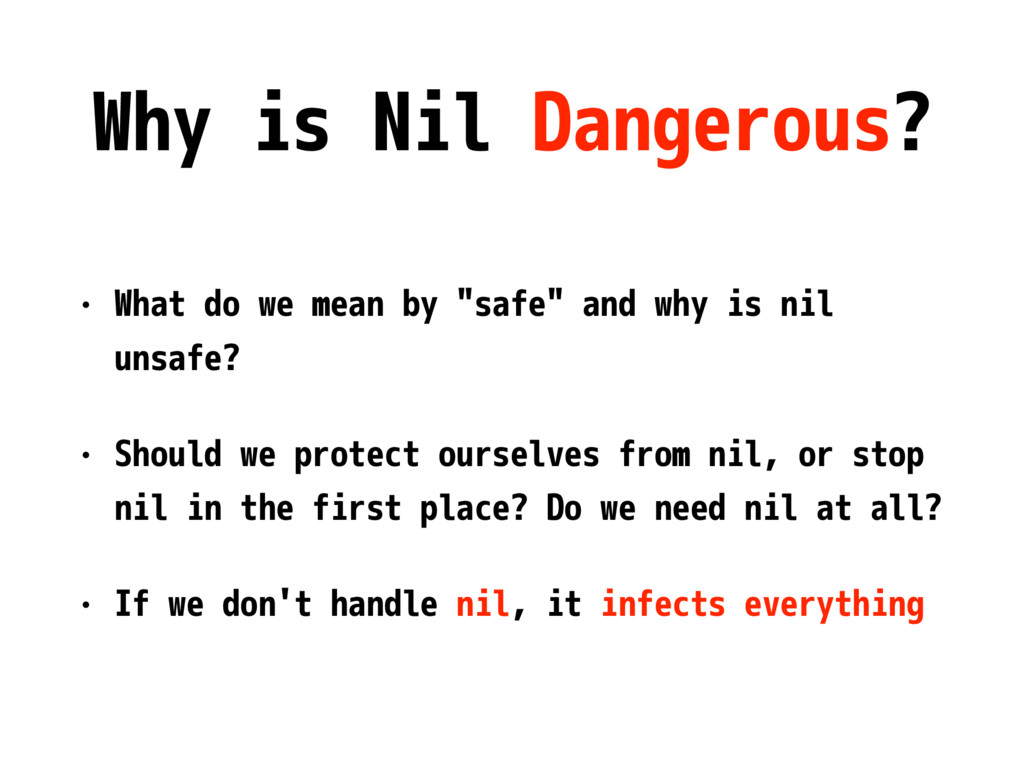 "Why is Nil Dangerous? • What do we mean by ""saf..."