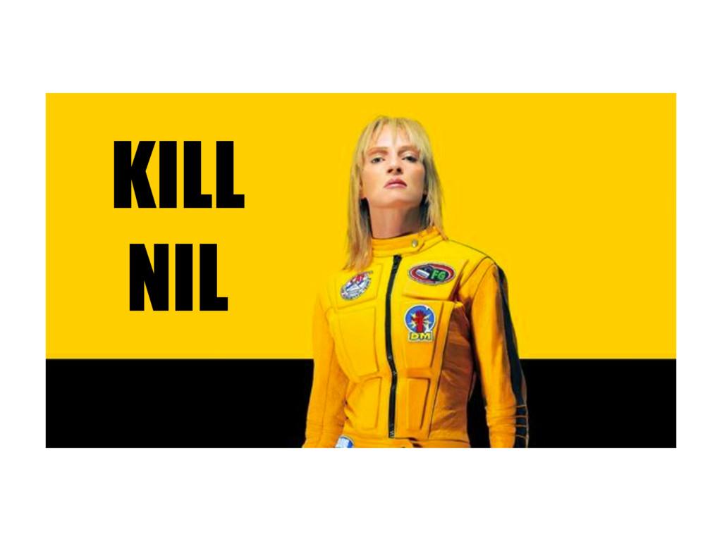 KILL NIL
