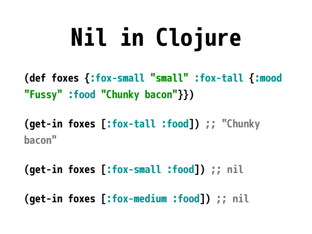 "Nil in Clojure (def foxes {:fox-small ""small"" :..."