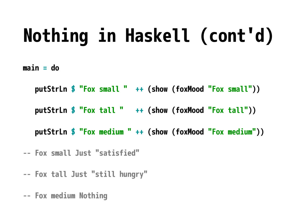Nothing in Haskell (cont'd) main = do putStrLn ...