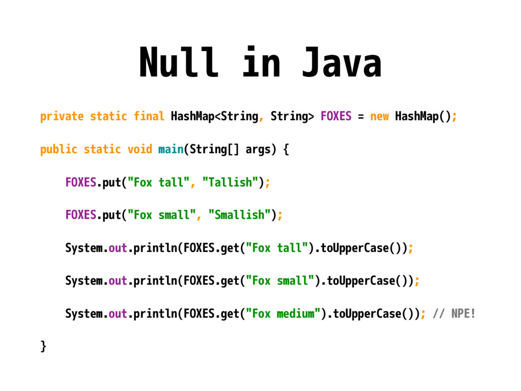 Null in Java private static final HashMap<Strin...
