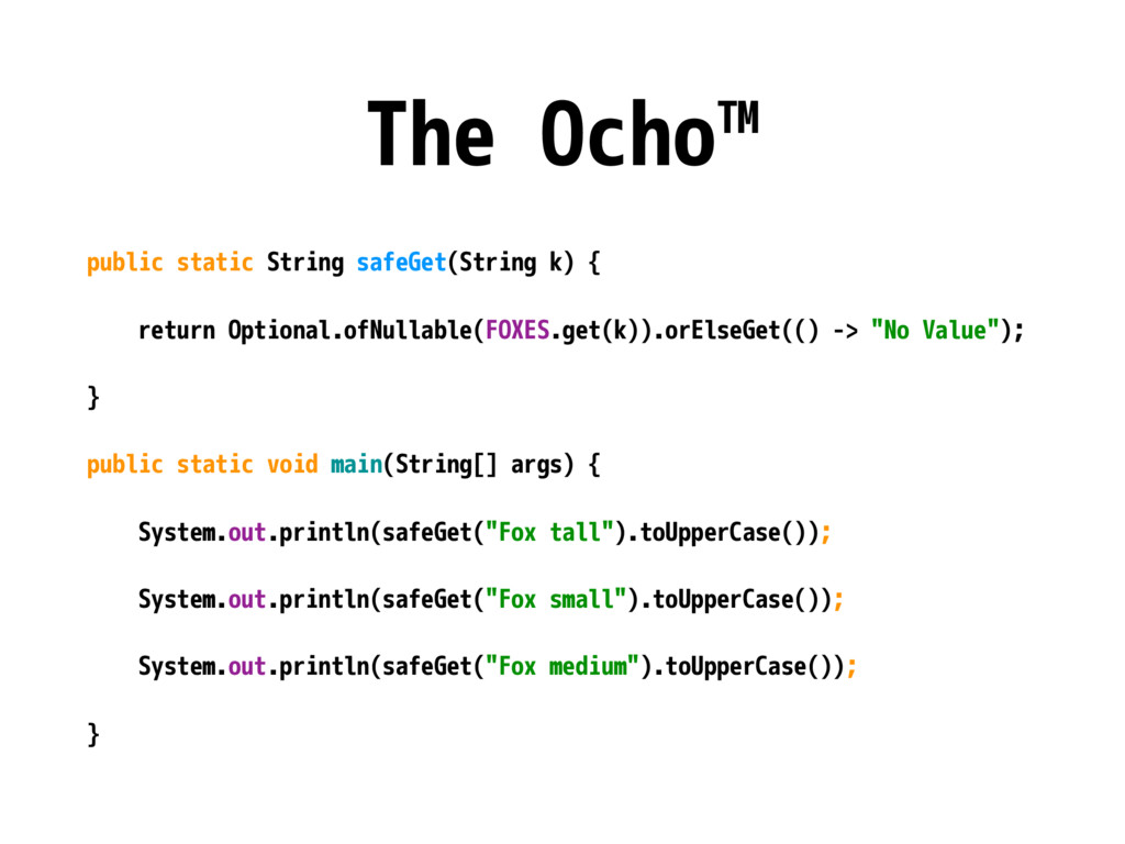 The Ocho™ public static String safeGet(String k...