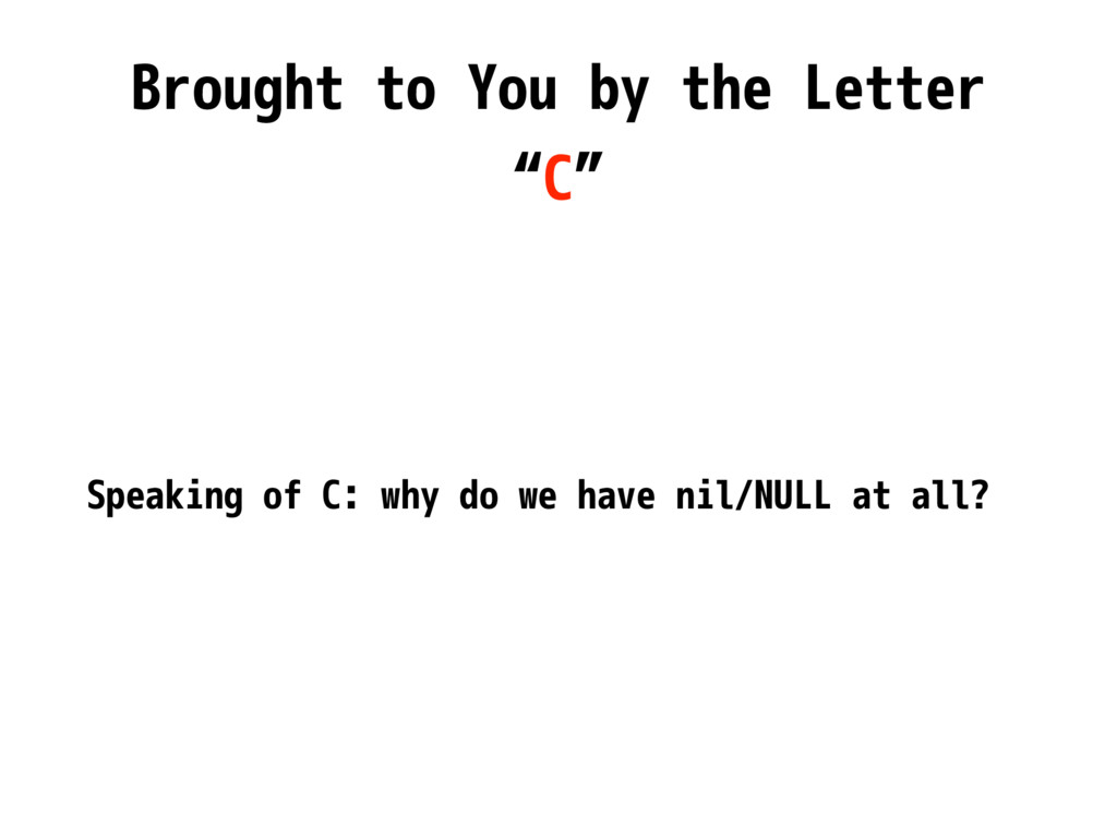 "Brought to You by the Letter ""C"" Speaking of C:..."