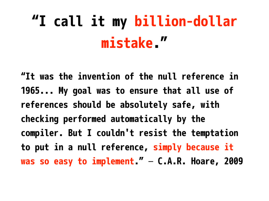 """I call it my billion-dollar mistake."" ""It was ..."