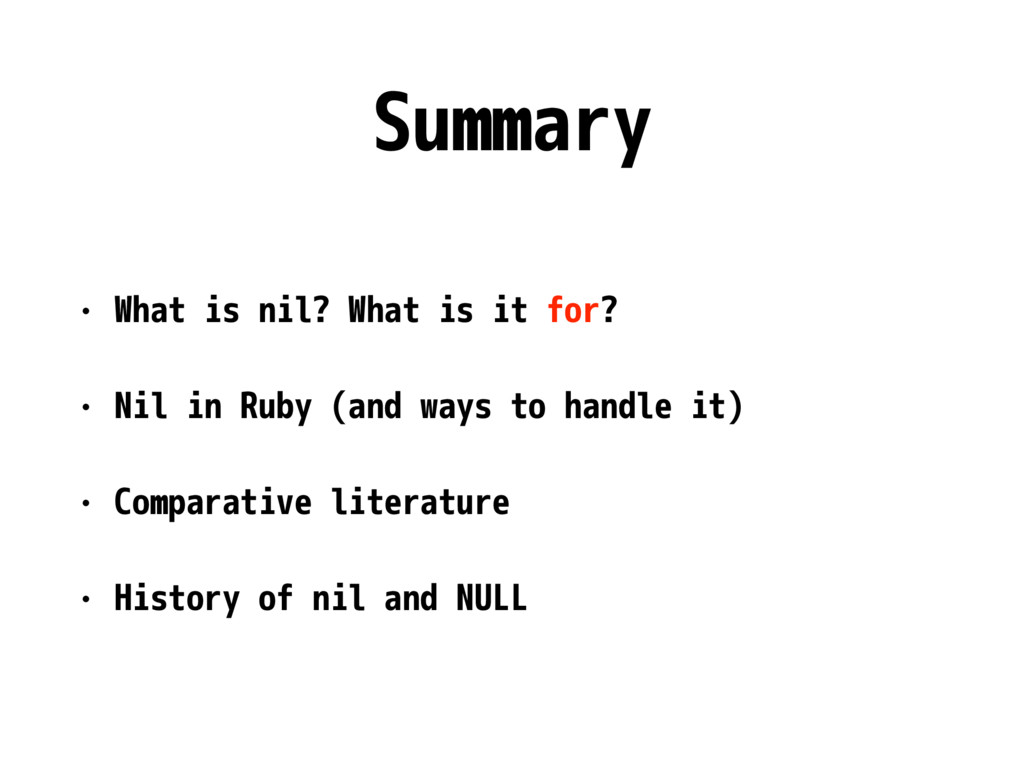 Summary • What is nil? What is it for? • Nil in...