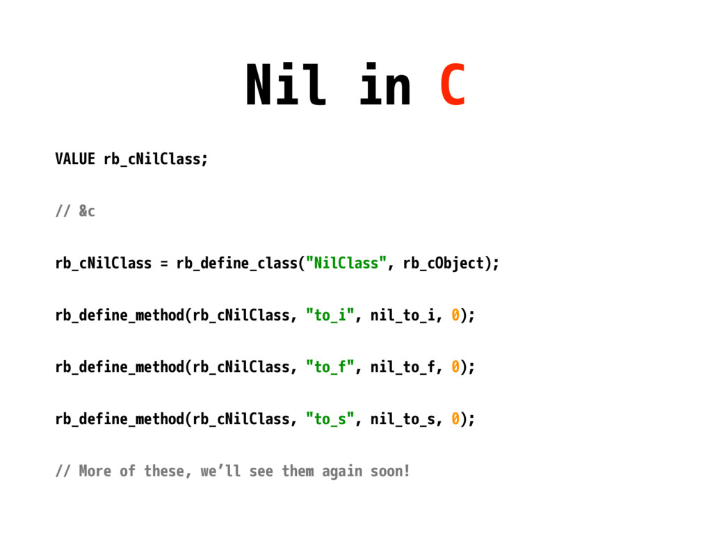Nil in C VALUE rb_cNilClass; // &c rb_cNilClass...