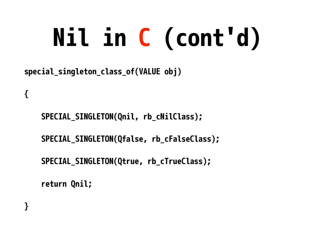 Nil in C (cont'd) special_singleton_class_of(VA...