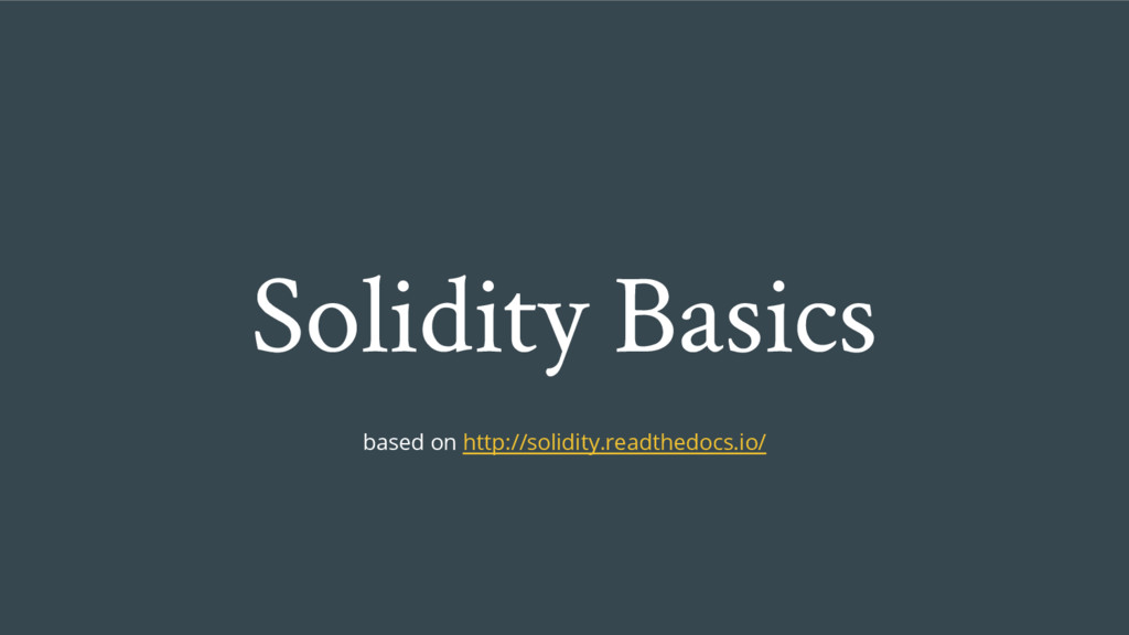 Solidity Basics based on http://solidity.readth...