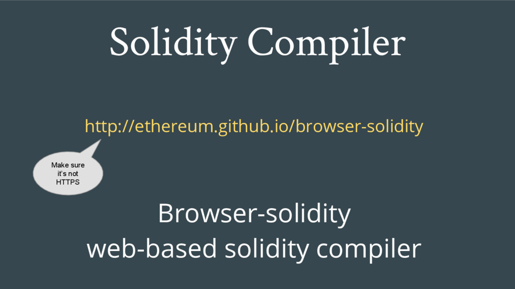 http://ethereum.github.io/browser-solidity Brow...