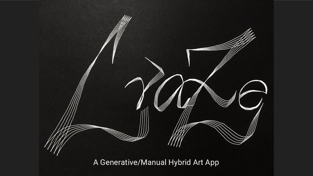 A Generative/Manual Hybrid Art App
