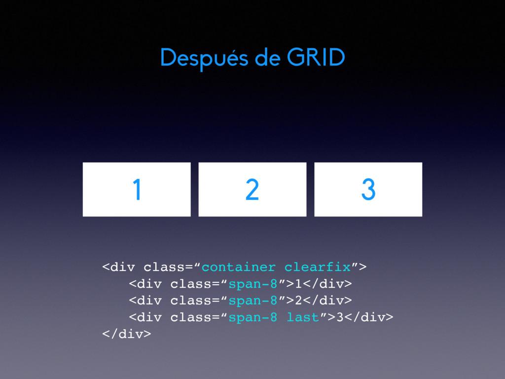 """Después de GRID 1 2 3 <div class=""""container cle..."""