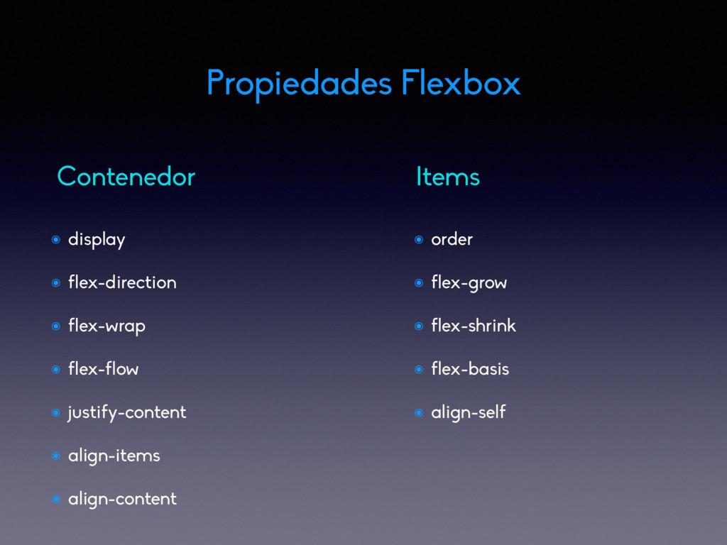 Propiedades Flexbox ๏ display ๏ flex-direction ...