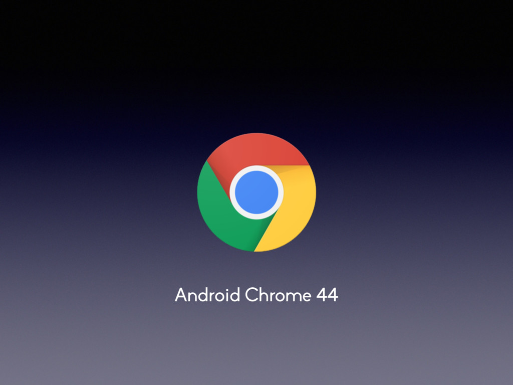 Android Chrome 44
