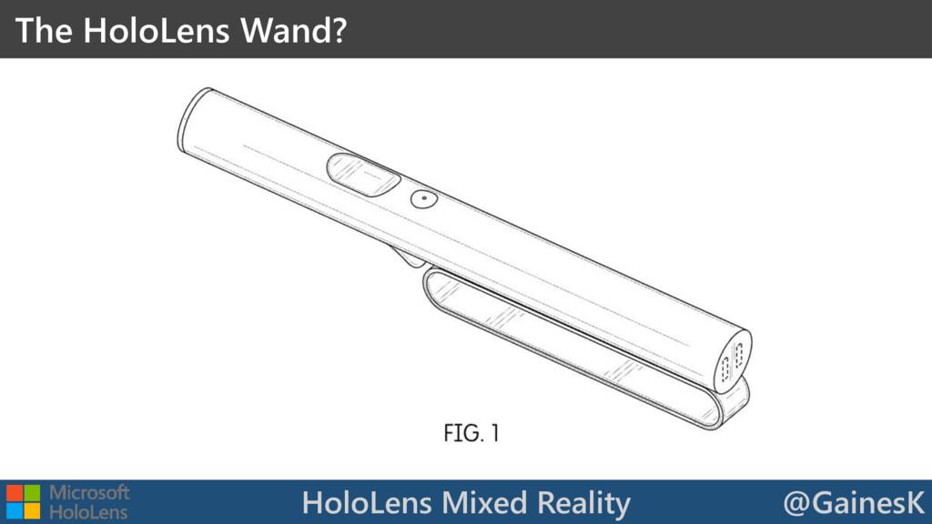 HoloLens Mixed Reality @GainesK The HoloLens Wa...