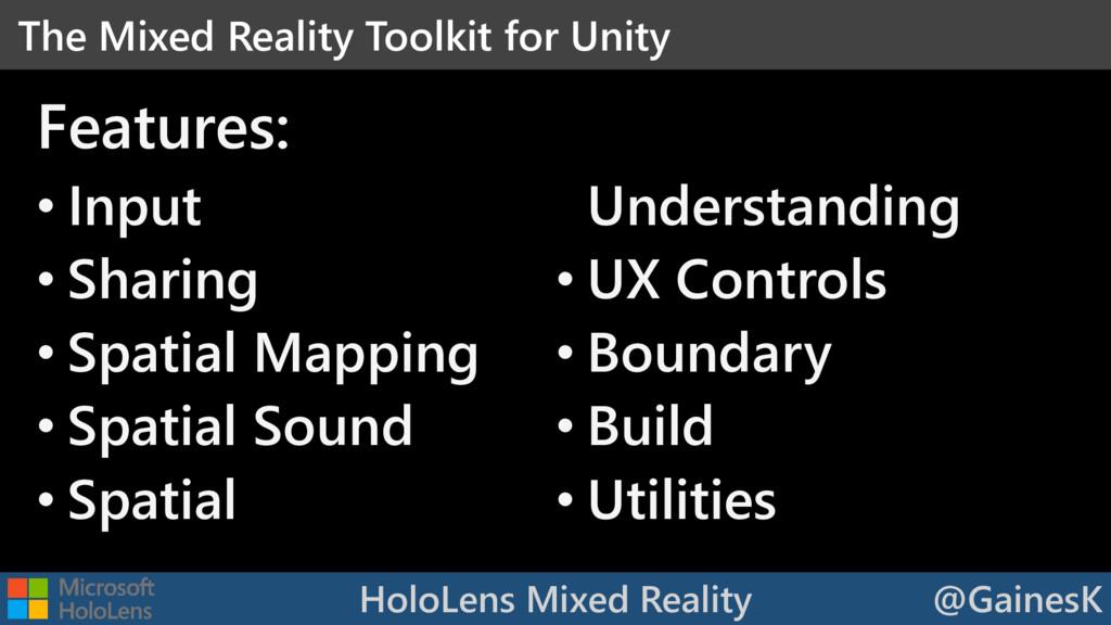 HoloLens Mixed Reality @GainesK • Input • Shari...