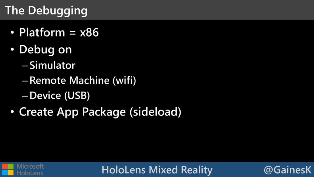 HoloLens Mixed Reality @GainesK • Platform = x8...