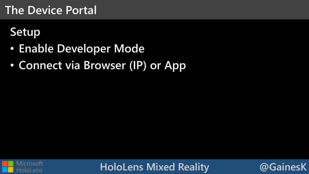 HoloLens Mixed Reality @GainesK Setup • Enable ...