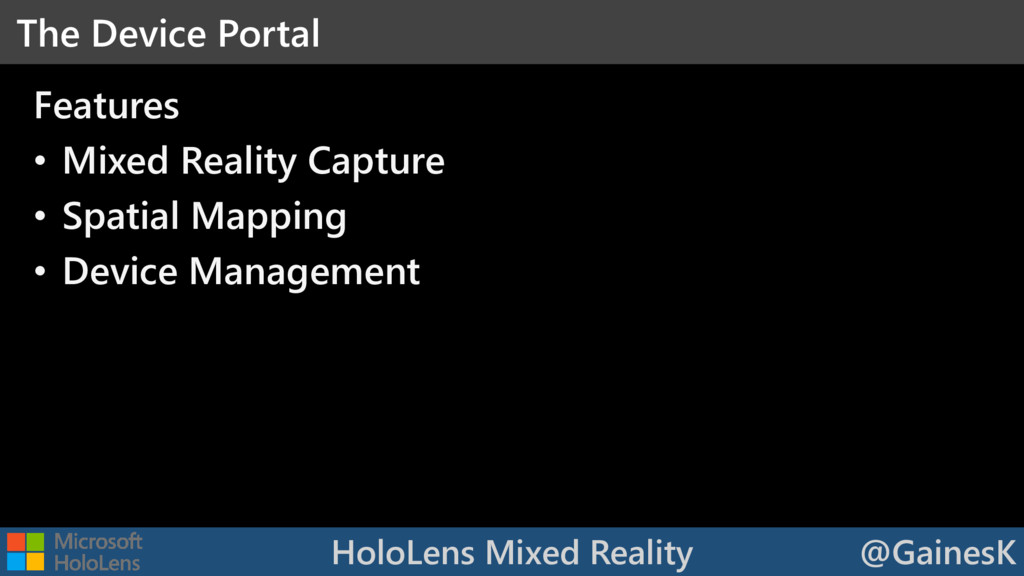 HoloLens Mixed Reality @GainesK Features • Mixe...