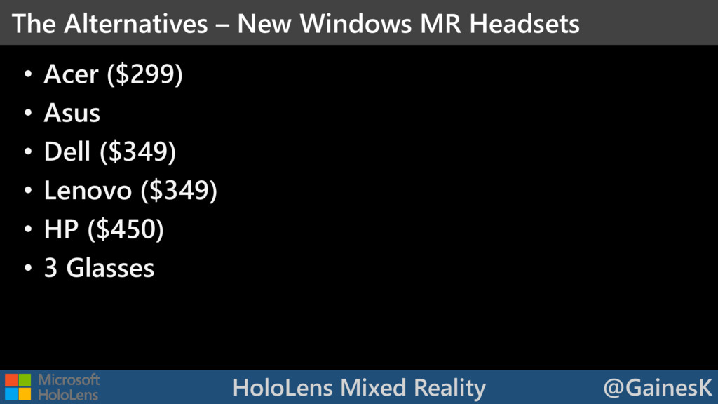HoloLens Mixed Reality @GainesK • Acer ($299) •...