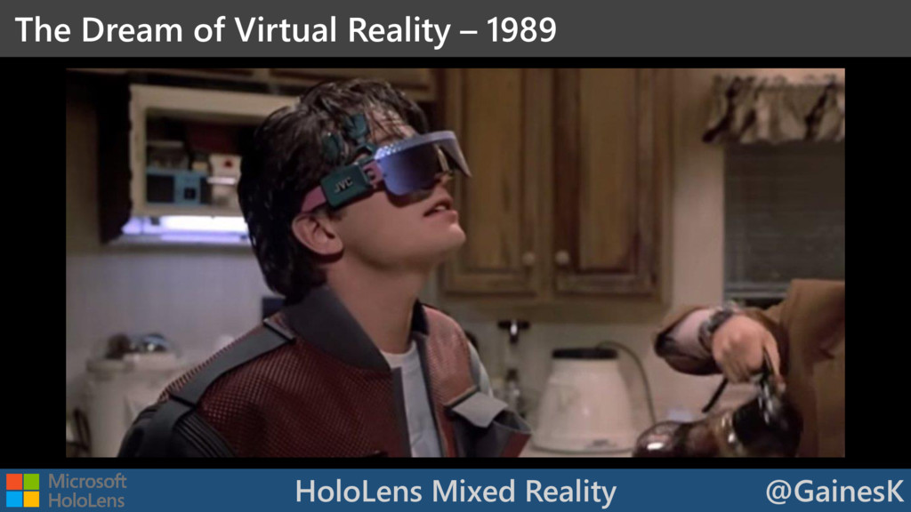HoloLens Mixed Reality @GainesK The Dream of Vi...