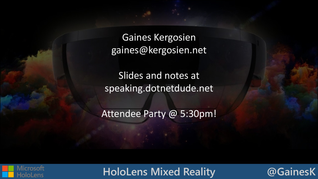 HoloLens Mixed Reality @GainesK @GAINESK Gaines...