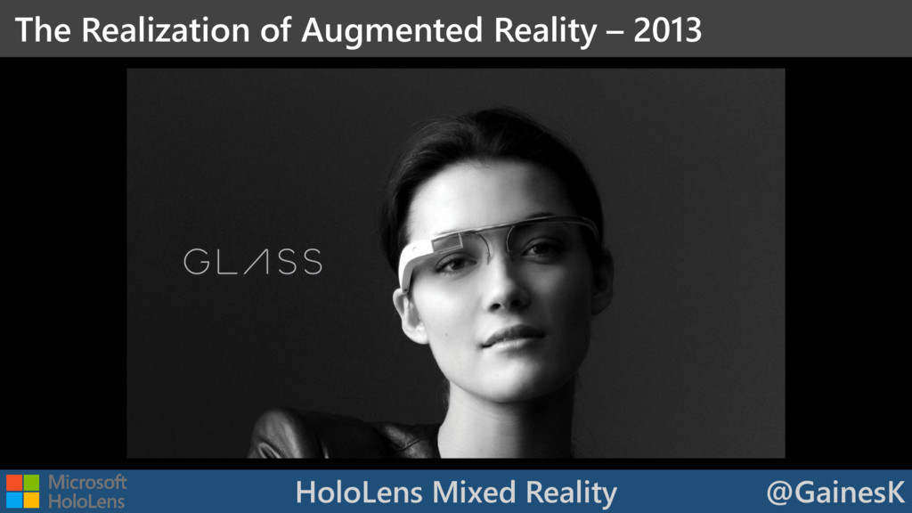 HoloLens Mixed Reality @GainesK The Realization...