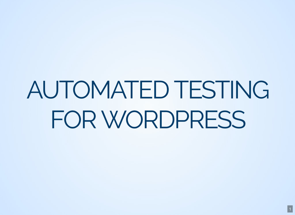 AUTOMATED TESTING FOR WORDPRESS 1