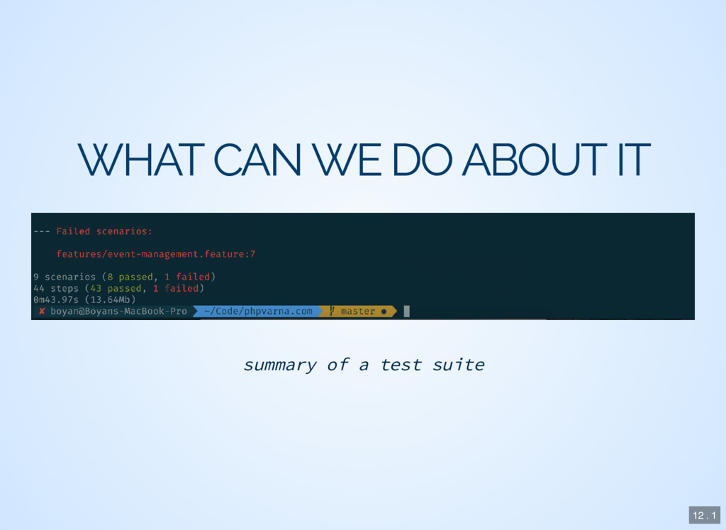 WHAT CAN WE DO ABOUT IT summary of a test suite...