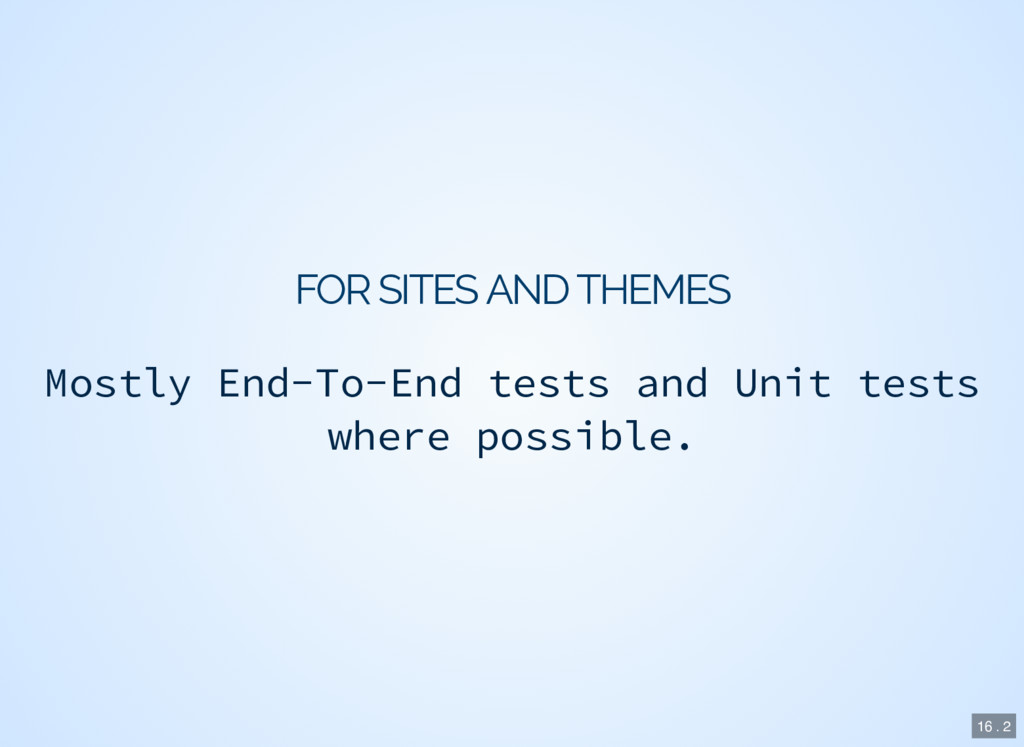 FOR SITES AND THEMES Mostly End-To-End tests an...