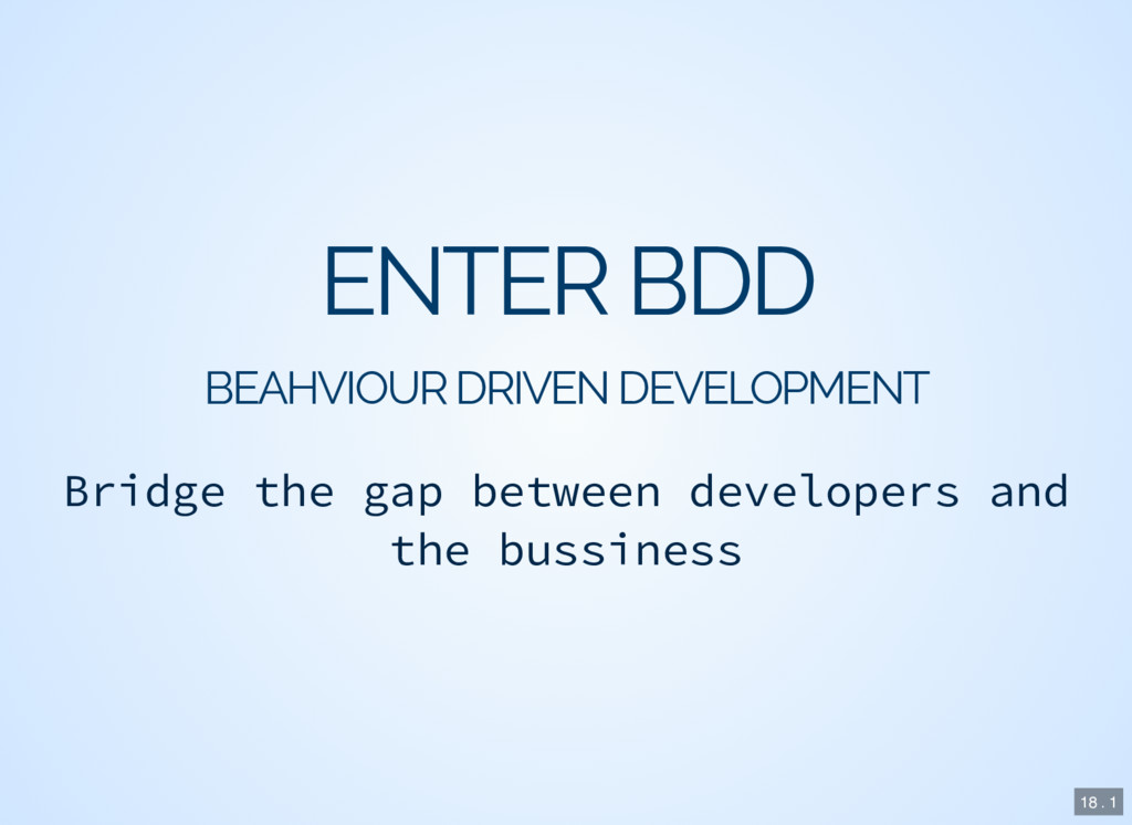ENTER BDD BEAHVIOUR DRIVEN DEVELOPMENT Bridge t...