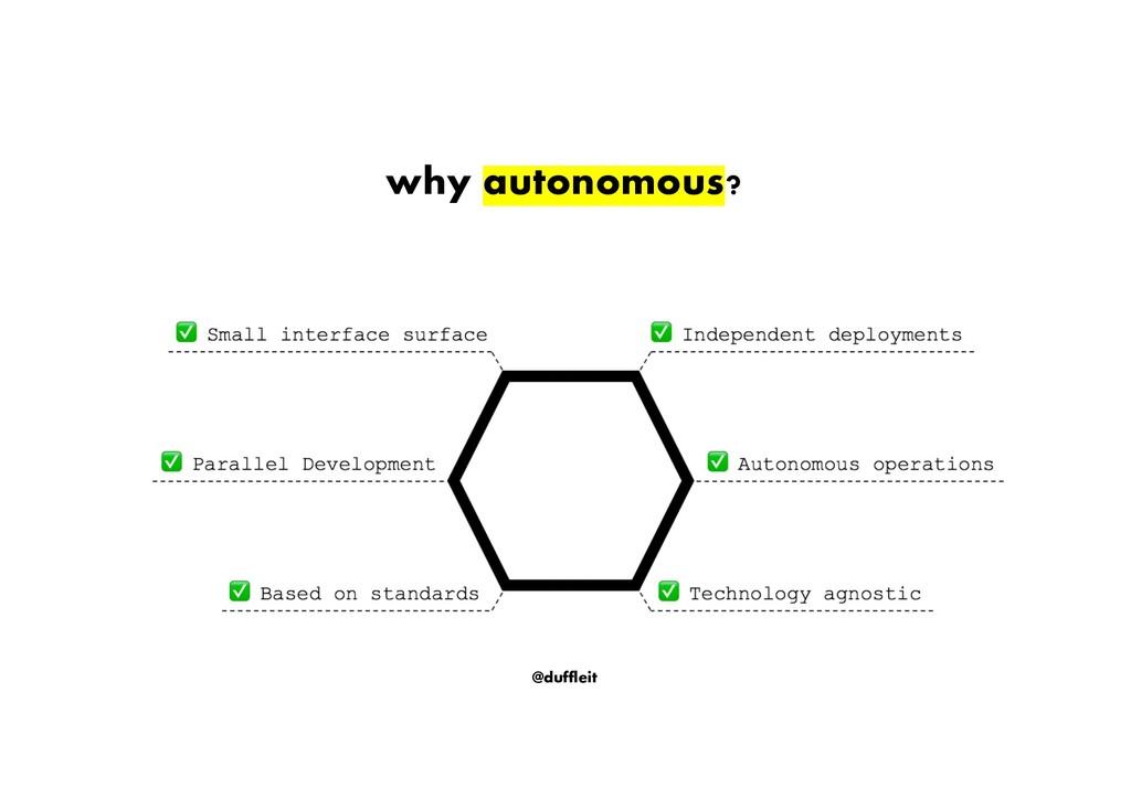 @duffleit why autonomous? Independent deploymen...