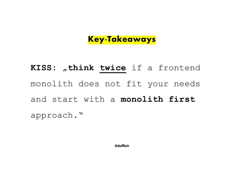 "@duffleit Key-Takeaways KISS: ""think twice if a..."