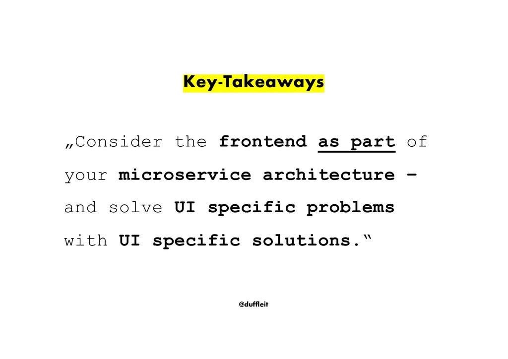 """@duffleit Key-Takeaways """"Consider the frontend ..."""