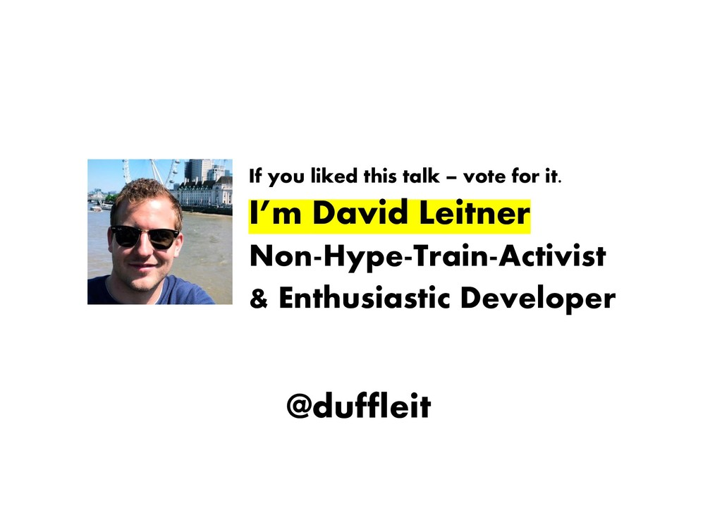 @duffleit If you liked this talk – vote for it....