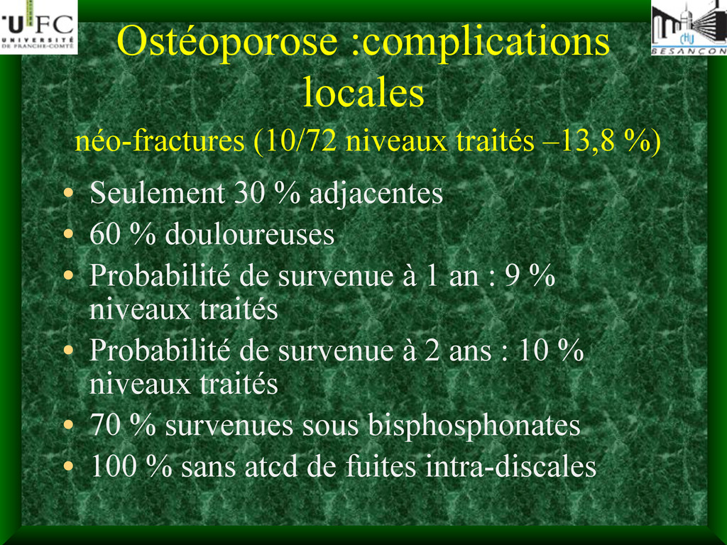 Ostéoporose :complications locales néo-fracture...