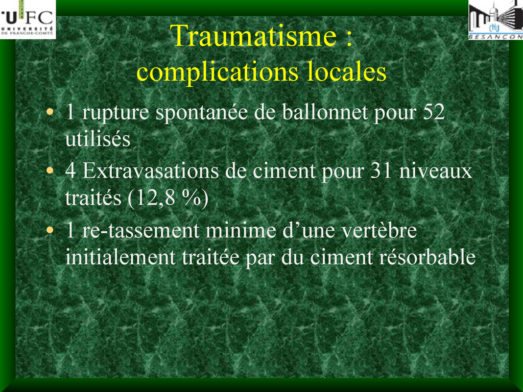 Traumatisme : complications locales • 1 rupture...