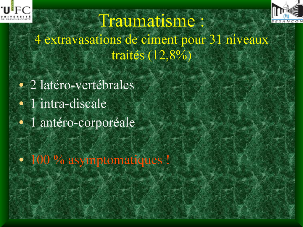 Traumatisme : 4 extravasations de ciment pour 3...