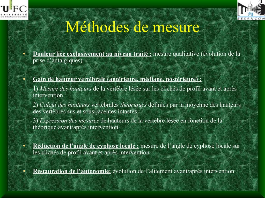 Méthodes de mesure • Douleur liée exclusivement...