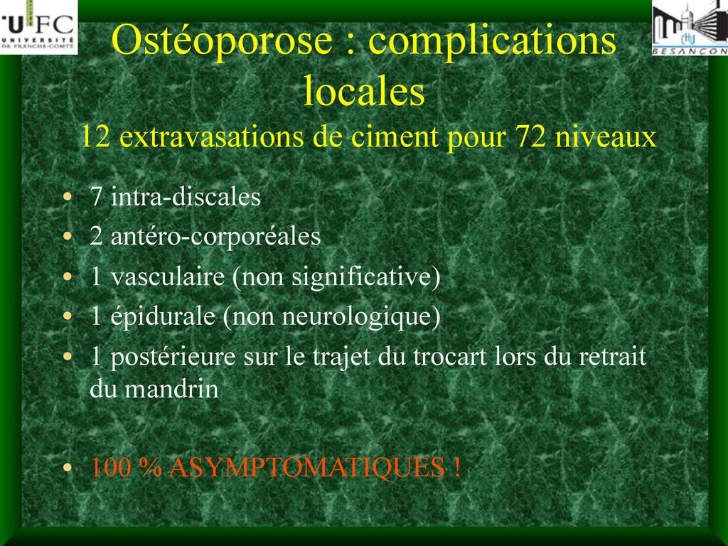 Ostéoporose : complications locales 12 extravas...