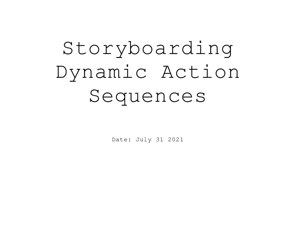 Storyboarding Dynamic Action Sequences Date: Ju...