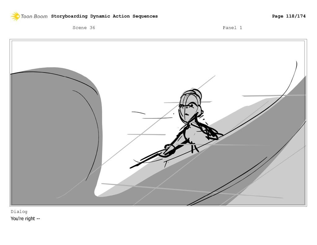Scene 36 Panel 1 Dialog You're right -- Storybo...