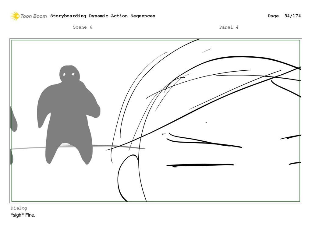Scene 6 Panel 4 Dialog *sigh* Fine. Storyboardi...