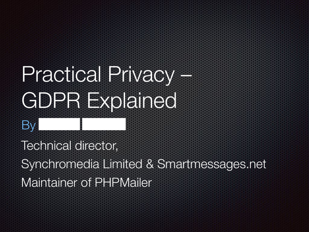 Practical Privacy – GDPR Explained By Marcus Bo...