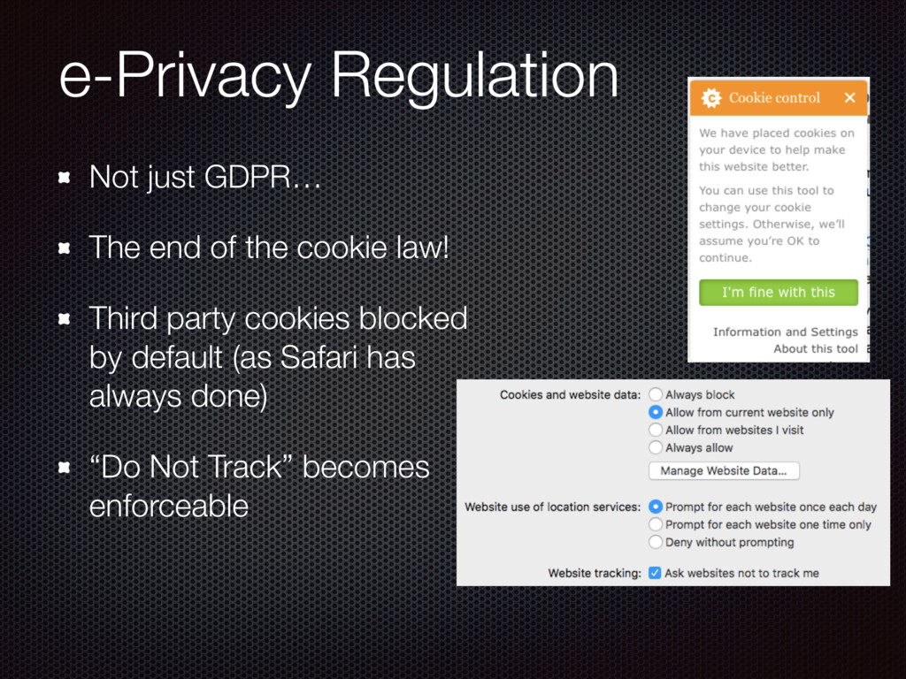 e-Privacy Regulation Not just GDPR… The end of ...