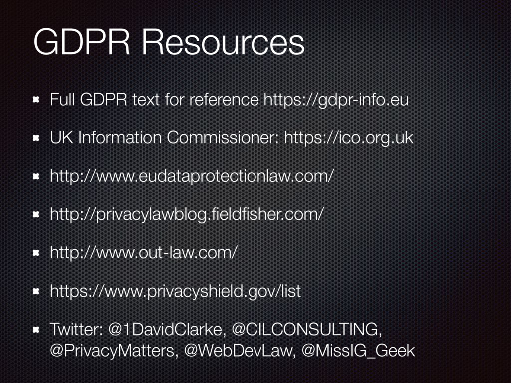 GDPR Resources Full GDPR text for reference htt...