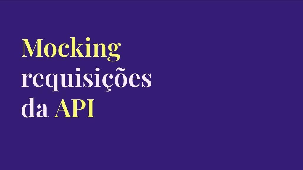 Mocking requisições da API